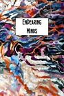 Endearing Minds: Creative and Professional Anthology 2014 by School of Educ University of Nottingham (Paperback / softback, 2014)
