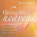 Hiring the Heavens: A Practical Guide to Developing a Working Relationship with the Spirits of Creation by Jean Slatter (Paperback, 2005)
