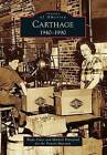 Carthage 1940-1990 by Powers Museum, Wade Utter (Paperback / softback, 2013)