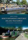 Hertfordshire's Historic Inland Waterway: Batchworth to Berkhamsted by John Cooper (Paperback, 2015)