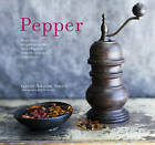 Pepper: More Than 45 Recipes Using the 'King of Spices' from the Aromatic to the Fiery by Valerie Aikman-Smith (Hardback, 2016)