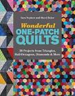 Wonderful One-Patch Quilts: 20 Projects from Triangles, Half-Hexagons, Diamonds & More by Sara Nephew (Paperback, 2017)