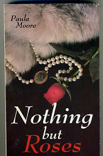NOTHING BUT ROSES by Paula Moore (1982)
