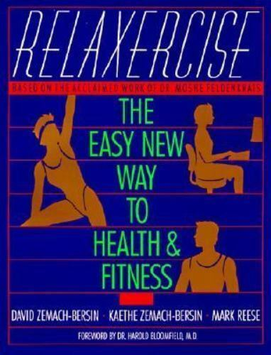 Relaxercise: The Easy New Way to Health and Fitness 1