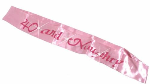 Flashing Pink 40 AND NAUGHTY 40th Birthday Sash Banners Gifts Party Decorations