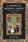 A History of Medieval Europe: From Constantine to Saint Louis by R. H. C. Davis (Hardback, 2014)