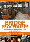 Bridge Procedures: A Guide for Watchkeepers of Large Yachts Under Sail and Power by Michael Howorth, Frances Howorth (Paperback, 2005)