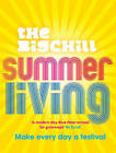 Summer Living: Make Every Day a Festival by The Big Chill (Paperback, 2009)
