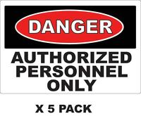 Danger - Authorized Personnel Only Vinyl Decals Safety Label Osha 5 Pack