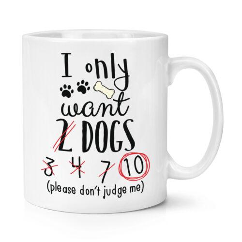 Je ne veux 2 chiens 10 oz environ 283.49 g Tasse-Drôle Puppy