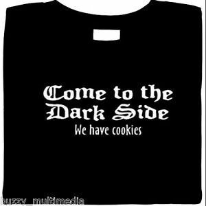 Come-To-The-Dark-Side-We-Have-Cookies-Funny-T-Shirt-humor-slogan-shirt