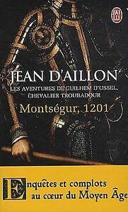 Montségur, 1201 : Les aventures de Guilhem d'Ussel, cheval... | Livre | état bon