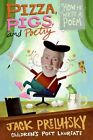 Pizza, Pigs, and Poetry: How to Write a Poem by Jack Prelutsky (Paperback / softback, 2008)