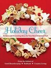 Holiday Cheer: Recipes and Decorating Ideas for Your Best Christmas Ever by Sterling Publishing Co Inc(Hardback)