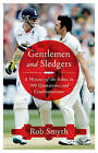 Gentlemen and Sledgers: A History of the Ashes in 100 Quotations by Rob Smyth (Hardback, 2015)