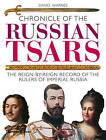 Chronicle of the Russian Tsars: The Reign-by-Reign Record of the Rulers of Imperial Russia by David Warnes (Paperback, 2009)