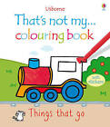 Things That Go by Fiona Watt (Paperback, 2010)