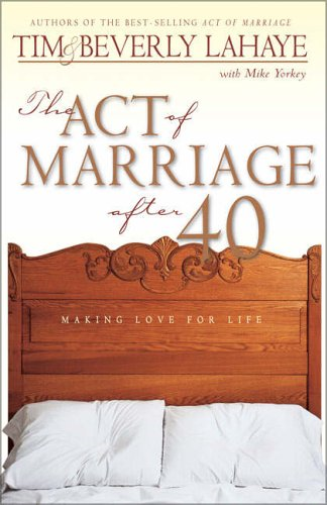 Lahaye, Tim F./ Lahaye, Bev...-The Act Of Marriage After 40 (US IMPORT) BOOK NEU