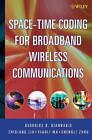 Space-Time Coding for Broadband Wireless Communications by Georgios B. Giannakis, Xiaoli Ma, Shengli Zhou, Zhiqiang Liu (Hardback, 2007)