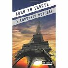 Born to Travel: A European Odyssey by Jan Frazier (Paperback, 2014)