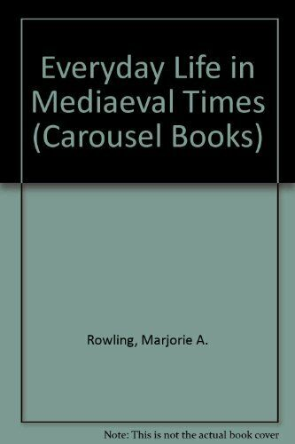 Everyday Life in Mediaeval Times (Carousel Books),Marjorie A. Rowling