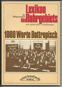 1000 Worte Bottropisch, Rainer Henselowsky Verlag, 1. Auflage 1982 - Detmold, Deutschland - 1000 Worte Bottropisch, Rainer Henselowsky Verlag, 1. Auflage 1982 - Detmold, Deutschland