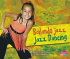 Bailando Jazz/Jazz Dancing by Kathryn Clay (Hardback, 2010)