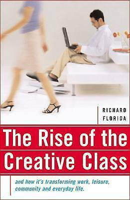 The Rise of the Creative Class: And How It's Transforming Work,-ExLibrary
