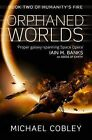 The Orphaned Worlds by Michael Cobley (Paperback, 2010)