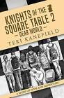 Knights of the Square Table 2: Dear World by Teri Kanefield (Paperback / softback, 2015)