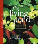 The Living Pond : Water Gardens with Fish and Other Creatures by Helen Nash (2000, Hardcover)
