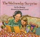 The Wednesday Surprise by Eve Bunting, Donald Carrick (Hardback, 1989)