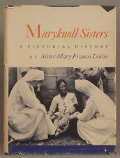 A PICTORIAL HISTORY OF THE MARYKNOLL SISTERS Mary-Francis Louise HARDCOVER nun