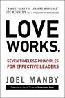 Love Works : Seven Timeless Principles for Effective Leaders by Joel Manby (2012, Hardcover)