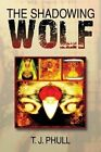 The Shadowing Wolf by T J Phull (Paperback / softback, 2014)