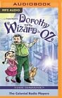 Dorothy and the Wizard in Oz: A Radio Dramatization by L Frank Baum, Jerry Robbins (CD-Audio, 2016)