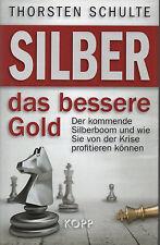 SILBER - DAS BESSERE GOLD - Thorsten Schulte BUCH - KOPP VERLAG