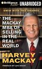 The MacKay MBA of Selling in the Real World by Harvey MacKay (CD-Audio, 2012)