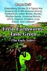 Fresh Earthworms Taste Green The Early Years Entertaining Stories of a Typical