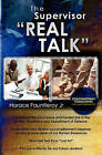 The Supervisor Real Talk by Horace Fauntleroy Jr (Paperback / softback, 2010)