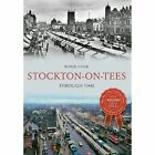Stockton-on-Tees Through Time by Robin Cook (Paperback, 2014)