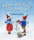 Pippa and Pelle in the Winter Snow by Daniela Drescher (Board book, 2015)