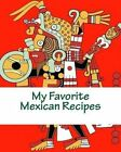My Favorite Mexican Recipes by Marian Blake (Paperback / softback, 2013)
