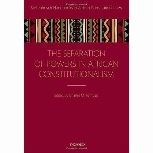 Separation of Powers in African Constitutionalism (Stellenbosch Handbooks In Afr