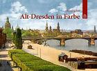 Alt-Dresden in Farbe von Henning Jost (2013, Gebundene Ausgabe)