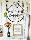 Paper Only: 20 Ways to Kick-Start Your Creativity by Louise Hall, Claire Heafford (Paperback, 2013)