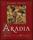 Aradia or the Gospel of the Witches by Charles G. Leland (Paperback, 2010)
