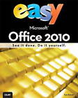 Easy Microsoft Office 2010 by Tom Bunzel (Paperback, 2010)