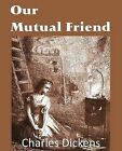 Our Mutual Friend by Charles Dickens (Paperback / softback, 2013)