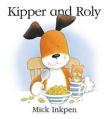 Very Good Inkpen, Mick, Kipper and Roly, Paperback, Book